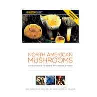 North American Mushrooms: A Field Guide to Edible and Inedible Fungi By Dr. Orson K. Miller and Hope H. Miller
