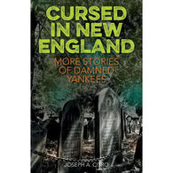 Cursed in New England: More Stories of Damned Yankees by Joseph A. Citro