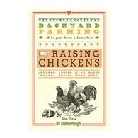 Backyard Farming: Raising Chickens: From Building Coops to Collecting Eggs and More By Kim Pezza