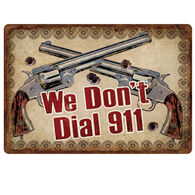 Rivers Edge We Don't Dial 911 Embossed Tin Sign