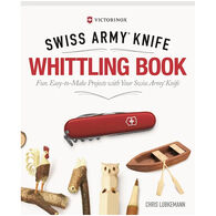 Victorinox Swiss Army Knife Whittling Book, Gift Edition by Chris Lubkemann