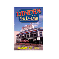 Diners Of New England By Randy Garbin