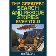 The Greatest Search and Rescue Stories Ever Told, Edited by Tom McCarthy