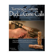 Turning Custom Duck and Game Calls By Ed Glenn & Greg Keats