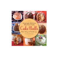 Cake Balls: Amazingly Delicious Bite-Size Treats By Robin Ankeny & Charlotte Lyon