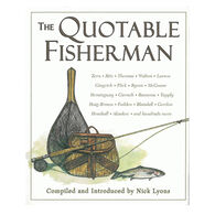 The Quotable Fisherman By Nick Lyons