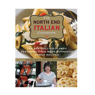 The North End Italian Cookbook, 6th Edition: The Bestselling Classic Featuring Even More Authentic Family Recipes By Marguerite DiMino Buonopane