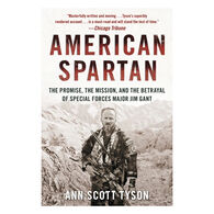 American Spartan: The Promise, the Mission, and the Betrayal of Special Forces Major Jim Gant by Ann Scott Tyson