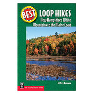 Best Loop Hikes: New Hampshire's White Mountains to the Maine Coast by Jeff Romano