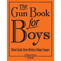 The Gun Book For Boys By Silvio Calabi, Steve Helsley & Roger Sanger