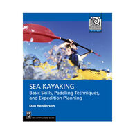 Sea Kayaking: Basic Skills, Paddling Techniques, And Expedition Planning By Dan Henderson