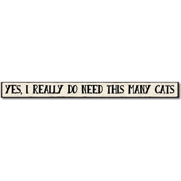 My Word! Yes, I Really Do Need This Many Cats Wooden Sign