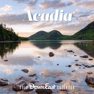 Acadia: 2019 Down East Wall Calendar by Editors of Down East
