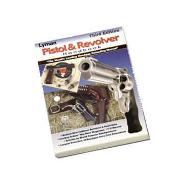 Lyman Pistol And Revolver Handbook, 3rd Edition