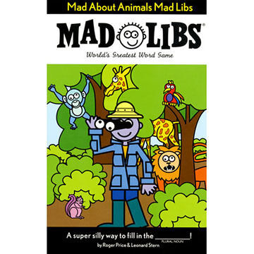 Mad About Animals Mad Libs by Roger Price & Leonard Stern