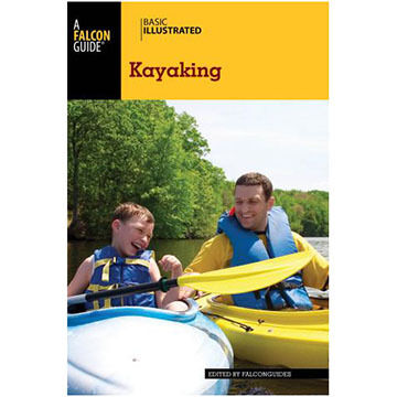 Basic Illustrated Kayaking by Bill and Mary Burnham, Stephen Gorman & Eli Burakian