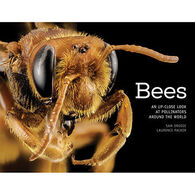 Bees: An Up-Close Look at Pollinators Around the World by Sam Droege & Laurence Packer