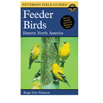 A Field Guide to Feeder Birds: Eastern and Central North America By Virginia Peterson & Roger Peterson