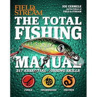Field & Stream The Total Fishing Manual: 317 Essential Fishing Skills By Joe Cermele