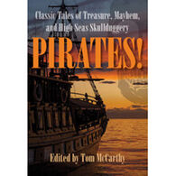 Pirates: Classic Tales of Treasure, Mayhem, and High Seas Skullduggery By Tom McMarthy