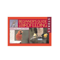 Stokes Beginner's Guide To Birdfeeding By Donald Stokes & Lillian Stokes