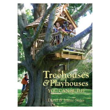 Treehouses & Playhouses You Can Build by David & Jeanie Stiles