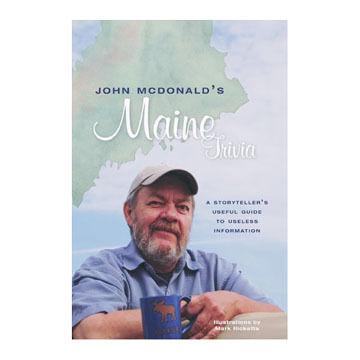 John McDonald's Maine Trivia By John McDonald