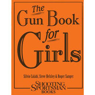 The Gun Book for Girls By Silvio Calabi, Steve Helsley & Roger Sanger