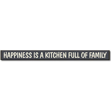 My Word! Happiness Is A Kitchen Full Of Family Wooden Sign