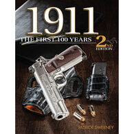 1911: The First 100 Years, 2nd Edition by Patrick Sweeney