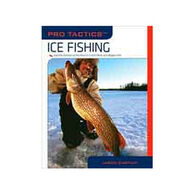 Pro Tactics: Ice Fishing: Use The Secrets Of The Pros To Catch More And Bigger Fish By Jason Durham