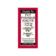 Guide To Fly Fishing Knots: A Basic Streamside Guide For Fly Fishing Knots, Tippets, And Leader Formulas By Larry V. Notley