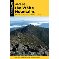 Hiking the White Mountains, 2nd Edition by Lisa Densmore Ballard, Revised by James Buchanan