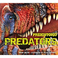 Prehistoric Predators by Brian Switek