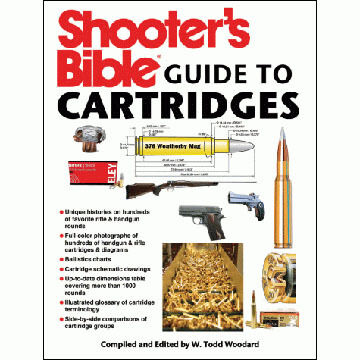 Shooter's Bible Guide To Cartridges By Todd Woodard