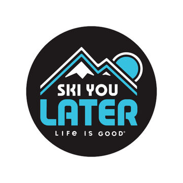 Life is Good Ski You Later 4 Circle Sticker