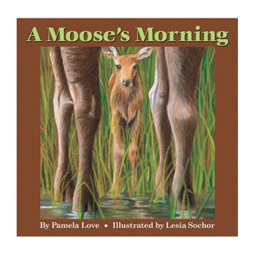 A Moose's Morning by Pamela Love