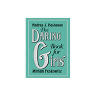 The Daring Book for Girls By Andrea J. Buchanan & Miriam Peskowitz