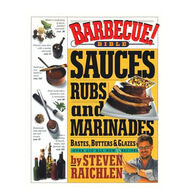 Barbecue!: Bible Sauces, Rubs, and Marinades, Bastes, Butters, and Glazes By Steven Raichlen