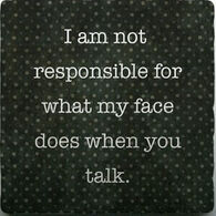 Paisley & Parsley Designs I Am Not Responsible With Face Marble Tile Coaster