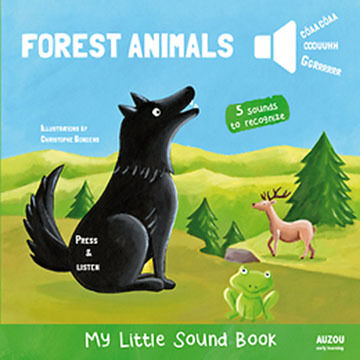 Forest Animals: My Little Sound Book by Christophe Boncens