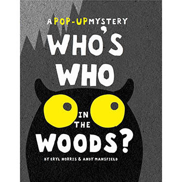 Who's Who in the Woods? by Eryl Norris