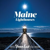 Maine Lighthouses: 2018 Down East Wall Calendar by Editors of Down East