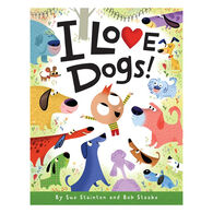 I Love Dogs! by Sue Stainton