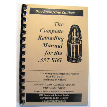 Loadbooks USA The Complete Reloading Manual for the .357 SIG
