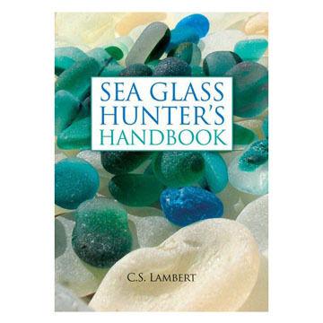 Sea Glass Hunter's Handbook by C. S. Lambert