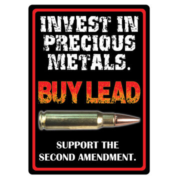 Rivers Edge Invest In Precious Metals Embossed Tin Sign