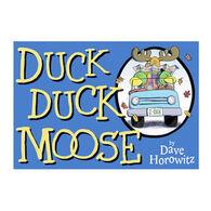 Duck Duck Moose by Dave Horowitz