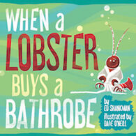 When a Lobster Buys a Bathrobe by Ed Shankman