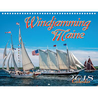 Maine Scene Windjamming Maine 2018 Wall Calendar